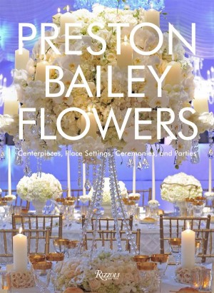 Post image for Flowers by Preston Bailey